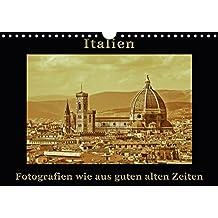 Italien - Fotografien wie aus guten alten Zeiten (Wandkalender 2018 DIN A4 quer): Italien - Fotografien wie aus guten alten Zeiten. Ein Hochwertiger ... [Kalender] [Apr 01, 2017] Kirsch, Gunter