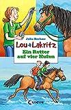 Lou + Lakritz 4 - Ein Retter auf vier Hufen