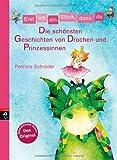 Erst ich ein Stück, dann du - Die schönsten Geschichten von Drachen und Prinzessinnen: Sammelband (Erst ich ein Stück (Sammelbände), Band 5)