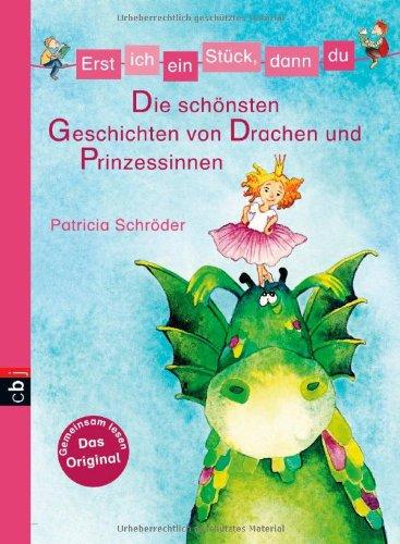 dann du - Die schönsten Geschichten von Drachen und Prinzessinnen: Sammelband (Erst ich ein Stück (Sammelbände), Band 5) ()