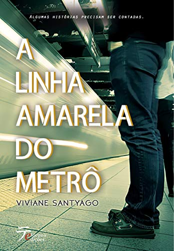 A Linha Amarela do Metrô (Portuguese Edition) por Viviane Santyago