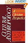Cultural Anthropology: A Christian Pe...