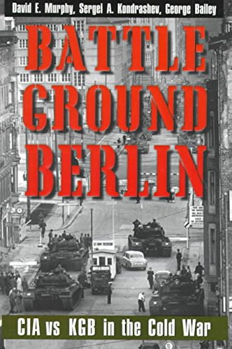 [Battleground Berlin: CIA vs. KGB in the Cold War] (By: David E. Murphy) [published: April, 1999]