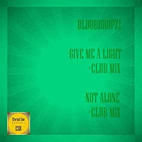 BloodDropz!-Give Me A Light: Not Alone