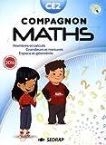 Mathématiques CE2 Compagnon maths - Nombres et calculs, grandeurs et mesures, espace et géométrie. Avec un carnet de leçons