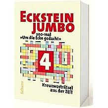 Eckstein Jumbo 4: 200-mal »Um die Ecke gedacht« Kreuzworträtsel aus der ZEIT