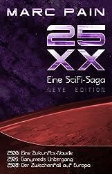 25XX: Eine SciFi-Saga (Neve Edition): Teil 1-3 der 25XX-Saga