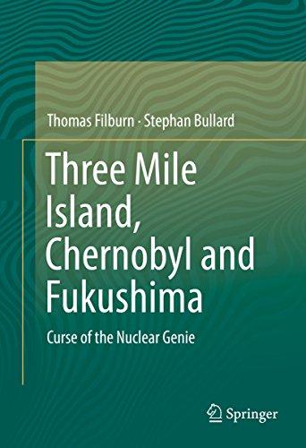 Three Mile Island, Chernobyl and Fukushima : Curse of the Nuclear Genie