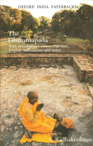 The Dhammapada: With Introductory Essays, Pali Text, English Translation and Notes (Oxford India Paperbacks)