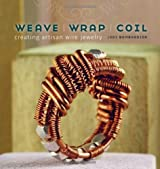 Weave, Wrap, Coil: Creating Artisan Wire Jewelry by Jodi Bombardier (2010-12-14)