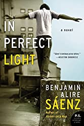 In Perfect Light by Benjamin A Saenz (2008-12-05)