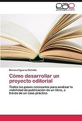 Como Desarrollar Un Proyecto Editorial