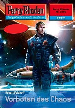 "Perry Rhodan 2300: Vorboten des Chaos (Heftroman): Perry Rhodan-Zyklus ""Terranova"" (Perry Rhodan-Erstauflage) von [Feldhoff, Robert]"