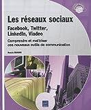 Telecharger Livres Les reseaux sociaux Facebook Twitter LinkedIn Viadeo Comprendre et maitriser ces nouveaux outils de communication (PDF,EPUB,MOBI) gratuits en Francaise