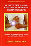 It is in your Hands: Emotional Freedom Technique (EFT), Second Edition. Completely Revised: The Power to Eliminate Stress, Anxiety, and All Negative Emotions.