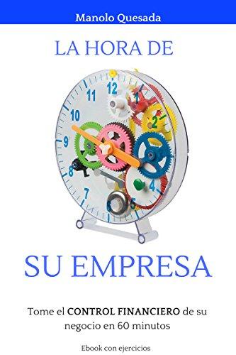 La hora de su empresa: Tome el CONTROL FINANCIERO de su negocio en 60 minutos