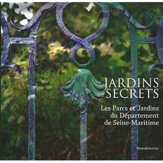 Jardins secrets : les parcs et jardins du Département de Seine-Maritime