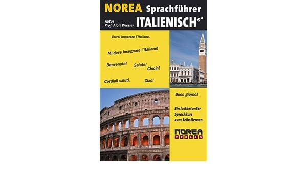 Norea Italienisch Sprachführer Ein Lustbetonter Sprachkurs Zum