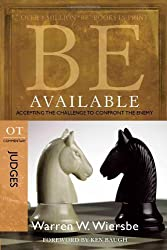 Be Available (Judges): Accepting the Challenge to Confront the Enemy by Warren W. Wiersbe (2010-09-01)