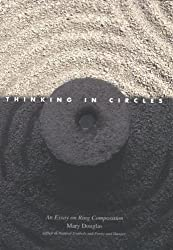 Thinking in Circles: An Essay on Ring Composition (The Terry Lectures Series)