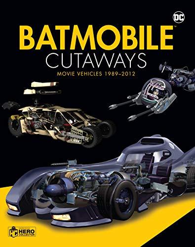 Preisvergleich Produktbild Batmobile Cutaways: The Movie Vehicles 1989-2012 Plus Collectible