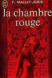 La chambre rouge / Mallet Joris, Françoise / Réf: 24522