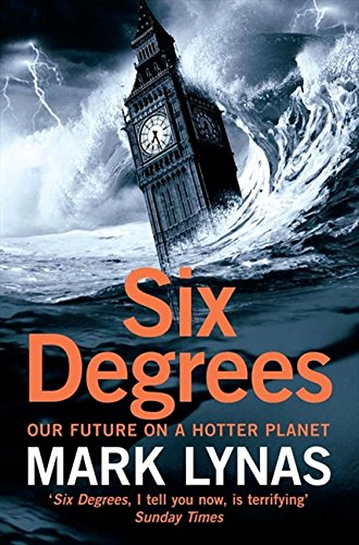 Six Degrees: Our Future on a Hotter Planet por Mark Lynas