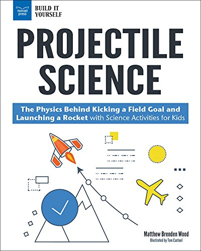 Projectile Science: The Physics Behind Kicking a Field Goal and Launching a Rocket with Science Activities for Kids (Build It Yourself) (English Edition)