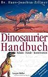 Dinosaurier: Das Handbuch: Fakten, Funde, Kontroversen - Hans-Joachim Zillmer