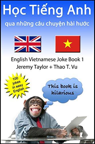 Học Tiếng Anh qua những cu chuyện hài hước 1: The English Vietnamese Joke Book 1 (Language Learning Joke Books) (English Edition)