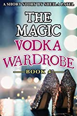 The Magic Vodka Wardrobe: Book 4 Paperback