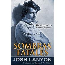 Sombras Fatales (Los misterios de Adrien English nº 1) (Spanish Edition)