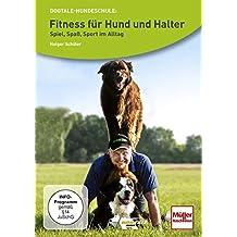 Fitness für Hund und Halter: Spiel, Spaß, Sport im Alltag