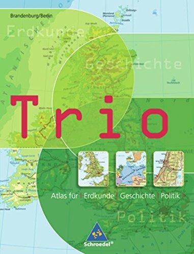 Trio Atlas für Erdkunde, Geschichte und Politik - Ausgabe 2007: Brandenburg / Berlin