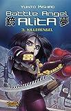 Battle Angel Alita, Taschenbuch-Ausg., Bd.3, Killerengel