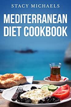 Mediterranean Diet Cookbook:  A Lifestyle of Healthy Foods (English Edition) par [Michaels, Stacy]