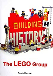 [Building a History: The Lego Group] (By: Sarah Herman) [published: June, 2012]