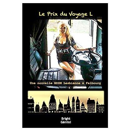 Le Prix du Voyage L: Une nouvelle BDSM Lesbienne à Falbourg