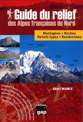 Guide du relief des Alpes Françaises du Nord par Henri Widmer