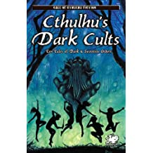 Cthulhu's Dark Cults: Ten Tales of Dark & Secretive Orders (Call of Cthulhu Fiction)
