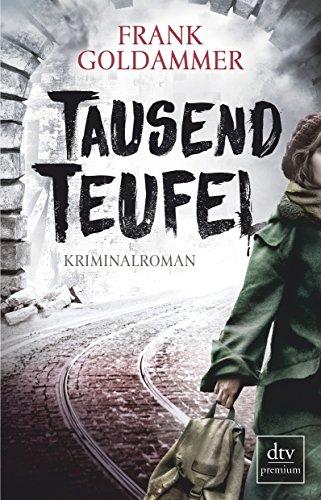 Buchseite und Rezensionen zu 'Tausend Teufel: Kriminalroman' von Frank Goldammer