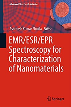 Emr/esr/epr Spectroscopy For Characterization Of Nanomaterials (advanced Structured Materials Book 62) por Ashutosh Kumar Shukla