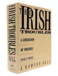 The Irish Troubles: A Generation of Violence 1967-1992