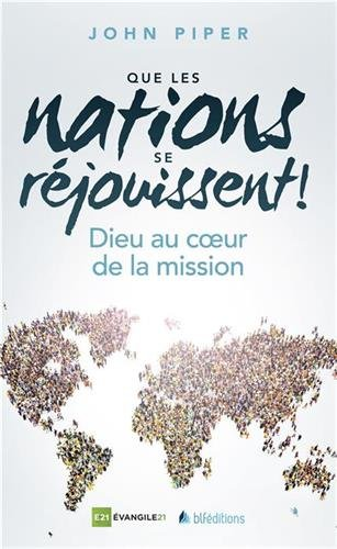 Que les nations se réjouissent ! par John Piper