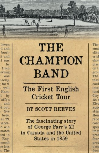 The Champion Band: The First English Cricket Tour