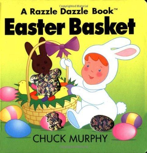 Easter Basket (Razzle Dazzle Books) by Chuck Murphy (1999-02-01) par Chuck Murphy