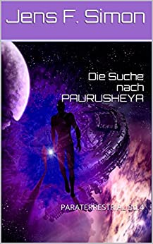 Die Suche nach PAURUSHEYA (PARATERRESTRIAL 4) (German Edition) by [Simon, Jens F.]