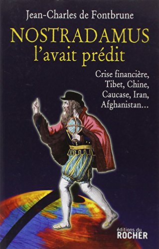 Nostradamus l'avait prdit : Crise financire, Tibet, Chine, Caucase, Iran, Afghanistan...