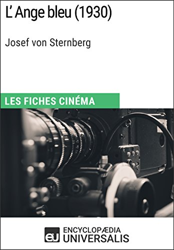 L'Ange bleu de Josef von Sternberg: Les Fiches Cinma d'Universalis