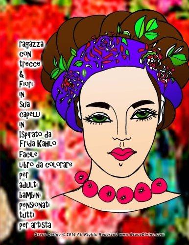 ragazza con trecce fiori in sua capelli in ispirato da frida kahlo facile libro da colorare per adulti bambini pensionati tutti per artista grace divine italian edition